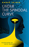 Under The Spinodal Curve