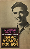 In Memory Yet Green:  The Autobiography of Isaac Asimov, 1920-1954