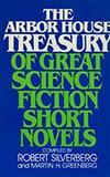 The Arbor House Treasury of Great Science Fiction Short Novels