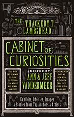 The Thackery T. Lambshead Cabinet of Curiosities: Exhibits, Oddities, Images, and Stories