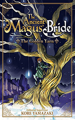 The Ancient Magus' Bride, Vol. 1: The Golden Yarn
