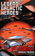 Legend of the Galactic Heroes, Vol. 8: Desolation