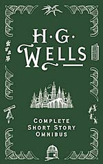 H. G. Wells Complete Short Story Omnibus