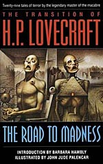The Transition of H. P. Lovecraft: The Road to Madness