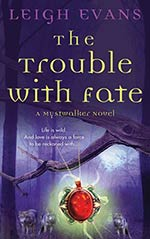 The Trouble with Fate
