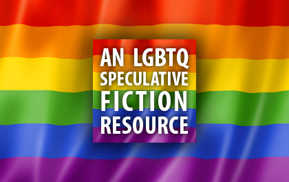 An LGBTQ Speculative Fiction Resource